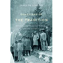 Guardians of the Tradition: Historians and Historical Writing in Ethiopia and Eritrea (Rochester Studies in African History and the Diaspora)