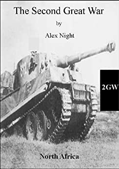 The Second Great War - North Africa by [Night, Alex]
