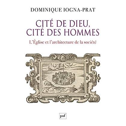 Cité de Dieu, cité des hommes: L'Église et l'architecture de la société. 1200-1500 (Hors collection)