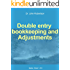 Double-entry Bookkeeping and Adjustments: Introduction to Accounting - Easy steps (Accounting for Non-Accountants Book 1)