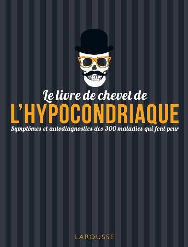Le livre de chevet de l'hypocondriaque par Larousse