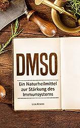 DMSO: Ein Naturheilmittel zur Stärkung des Immunsystems