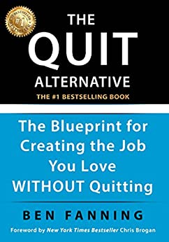 The QUIT Alternative: The Blueprint for Creating the Job You Love WITHOUT Quitting Descargar Epub Ahora