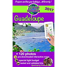 Travel eGuide: Guadeloupe, Marie-Galante and Saintes islands: Discover a Caribbean paradise! (English Edition)
