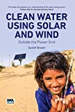 Clean Water Using Solar and Wind: Outside the Power Grid (English Edition)