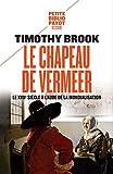 Le chapeau de Vermeer: Le XVIIe siècle à l'aube de la mondialisation (PR.PA.PF.HIST. t. 875)