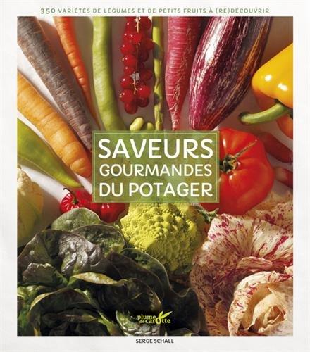 Saveurs gourmandes du potager par Serge Schall