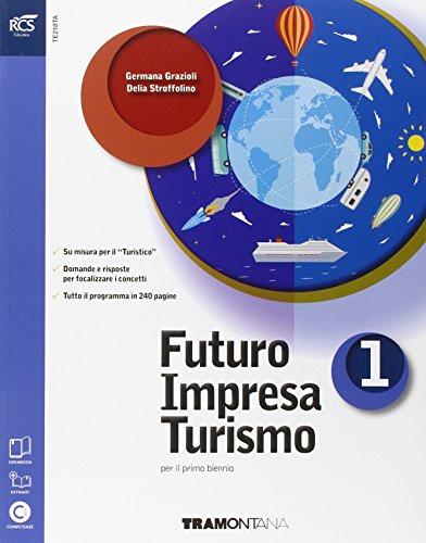 Futuro impresa turismo. Con Extrakit-Openbook. Per le Scuole superiori. Con e-book. Con espansione online: 1
