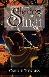 In the Shadow of Sinai (Journey to Canaan Book 1) (English Edition)