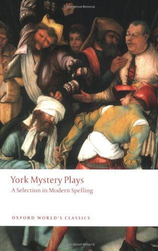 York Mystery Plays: A Selection in Modern Spelling (Oxford World's Classics) by Richard Beadle (Editor), Pamela M. King (Editor) (25-Jun-2009) Paperback