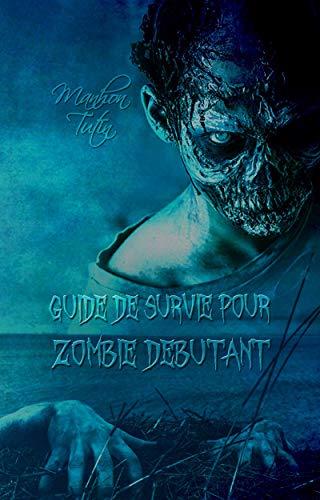 Couverture du livre Guide de survie pour zombie débutant