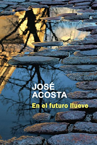 En el futuro llueve por José Acosta