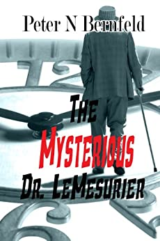The Mysterious Dr. LeMesurier by [N. Bernfeld, Peter]