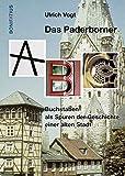 Das Paderborner ABC: Buchstaben als Spuren der Geschichte einer alten Stadt