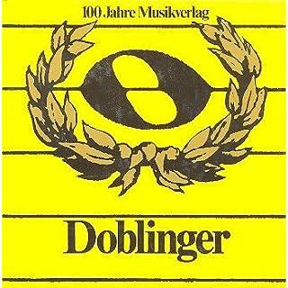 Doblinger. Einiges zur österreichischen Musik seit 1876 und über ein Haus in der Wiener Dorotheergasse: Festschrift 1876-1976. 100 Jahre Verlag Doblinger
