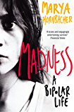 Madness: A Bipolar Life (Text Only)