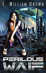 Perilous Waif (Alice Long Book 1) (English Edition)