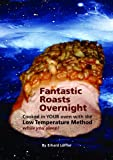 Image de Fantastic Roasts Overnight, Cooked in YOUR oven with the Low Temperature Method while you sleep (English Edition)