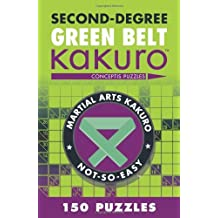 Second-Degree Green Belt Kakuro (Martial Arts Puzzles Series) by Conceptis Puzzles (2012-03-06)