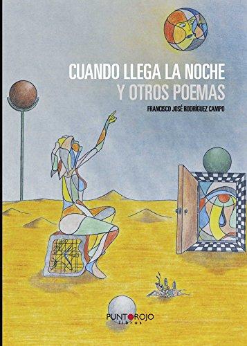 Cuando llega la noche y otros poemas por Francisco José Rodríguez Campo