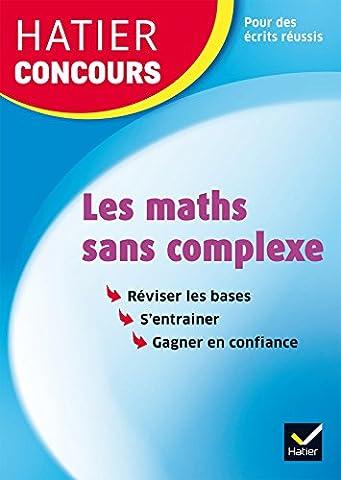 Method Mathematiques - Hatier concours - Les maths sans complexe: