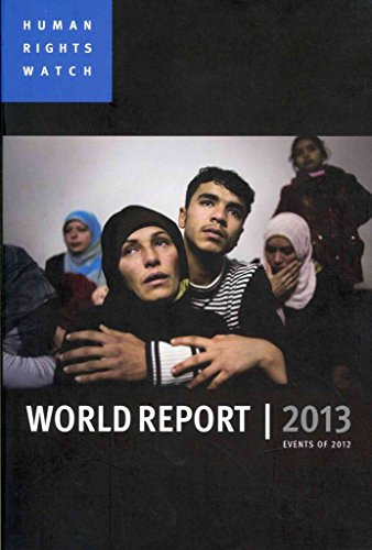 [World Report 2013: Events of 2012] (By: Human Rights Watch) [published: February, 2013]