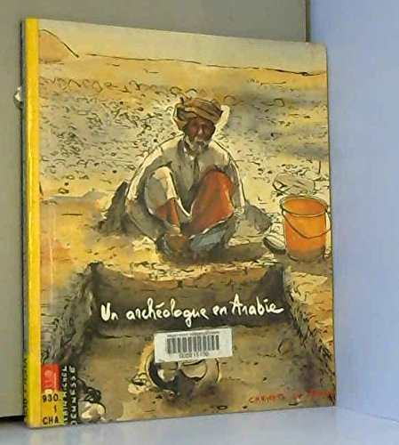 Un archéologue en Arabie