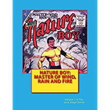 Nature Boy: Master of Wind, Rain and Fire