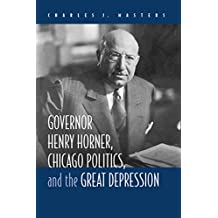 Governor Henry Horner, Chicago Politics and the Great Depression