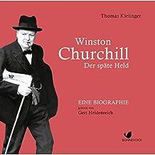 Winston Churchill: Der späte Held. Eine Biographie gelesen von Gert Heidenreich (11 CDs)