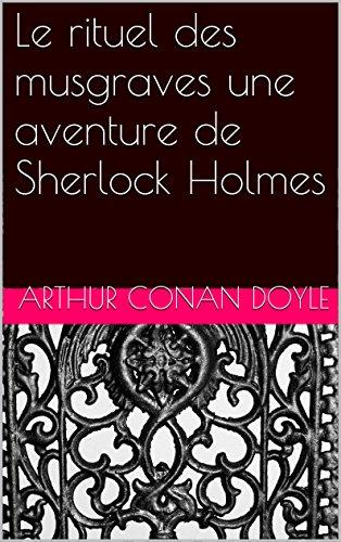 Le rituel des musgraves une aventure de Sherlock Holmes par Arthur Conan Doyle
