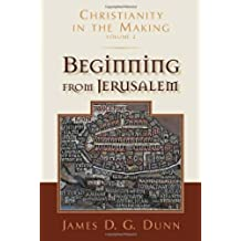 Beginning from Jerusalem (Christianity in the Making, vol. 2)