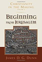 Beginning from Jerusalem (Christianity in the Making, vol. 2) by James D. G. Dunn (2008-10-29)