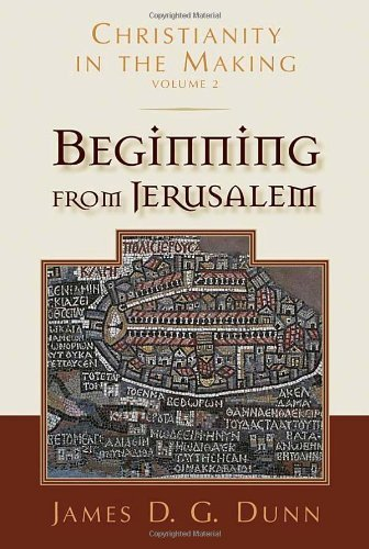 Beginning from Jerusalem (Christianity in the Making, vol. 2) (English Edition)