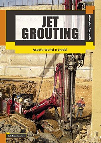 Jet Grouting: Aspetti teorici e pratici