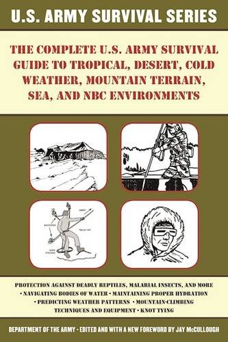 the-complete-us-army-survival-guide-to-tropical-desert-cold-weather-mountain-terrain-sea-and-nbc-env