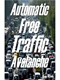 Automatic Free Traffic Avalanche (English Edition)