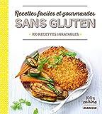 Recettes faciles et gourmandes sans gluten : 100 recettes inratables