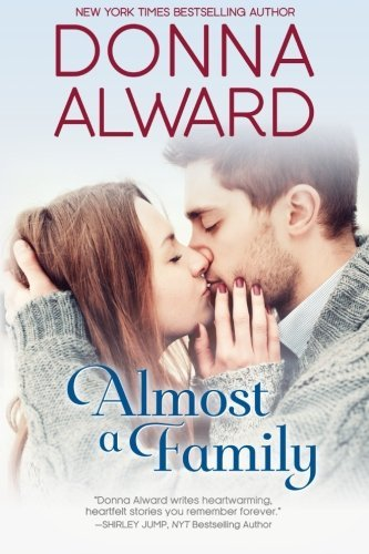 Almost A Family by Donna Alward (2014-08-20)