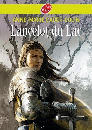 Lancelot du Lac (Historique t. 1319) par Anne-Marie Cadot-Colin