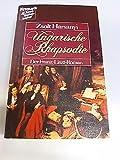 Ungarische Rhapsodie. Der Lebensroman von Franz Liszt - Zsolt Harsanyi