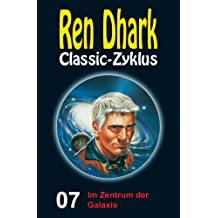 Ren Dhark Classic-Zyklus 7: Im Zentrum der Galaxis