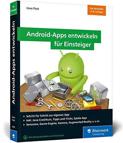 Android-Apps entwickeln für Einsteiger: Schritt für Schritt zur eigenen Android-App mit Java. Aktuell zu Android Studio 3.3 - Programmierung Java Mit Der