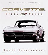 Corvette: Fifty Years by Randy Leffingwell (2004-10-23)