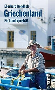 Griechenland: Ein Länderporträt (Länderporträts)