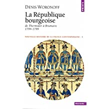 République bourgeoise. De Thermidore à Brumaire 1794-1799 (La) (Points NHFC)