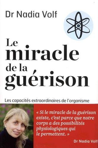 Le miracle de la guérison par Nadia Volf