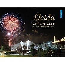 Lleida. Chronicles Of A City Transforming Itself (Visión)