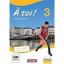 À toi! - Vier- und fünfbändige Ausgabe: Band 3 - Carnet d'activités mit CD-Extra: CD-ROM und CD auf einem Datenträger