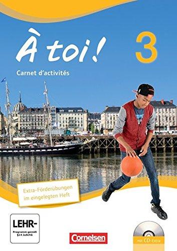 Preisvergleich Produktbild À toi! - Vier- und fünfbändige Ausgabe: Band 3 - Carnet d'activités mit CD-Extra: CD-ROM und CD auf einem Datenträger
